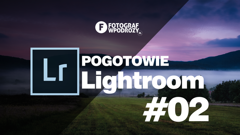 Edycja zdjęć w Adobe Lightroom